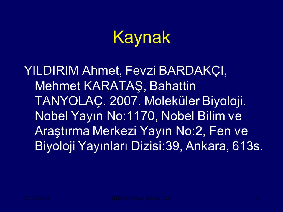 27.03.20154 Kaynak YILDIRIM Ahmet, Fevzi BARDAKÇI, Mehmet KARATAŞ, Bahattin TANYOLAÇ.