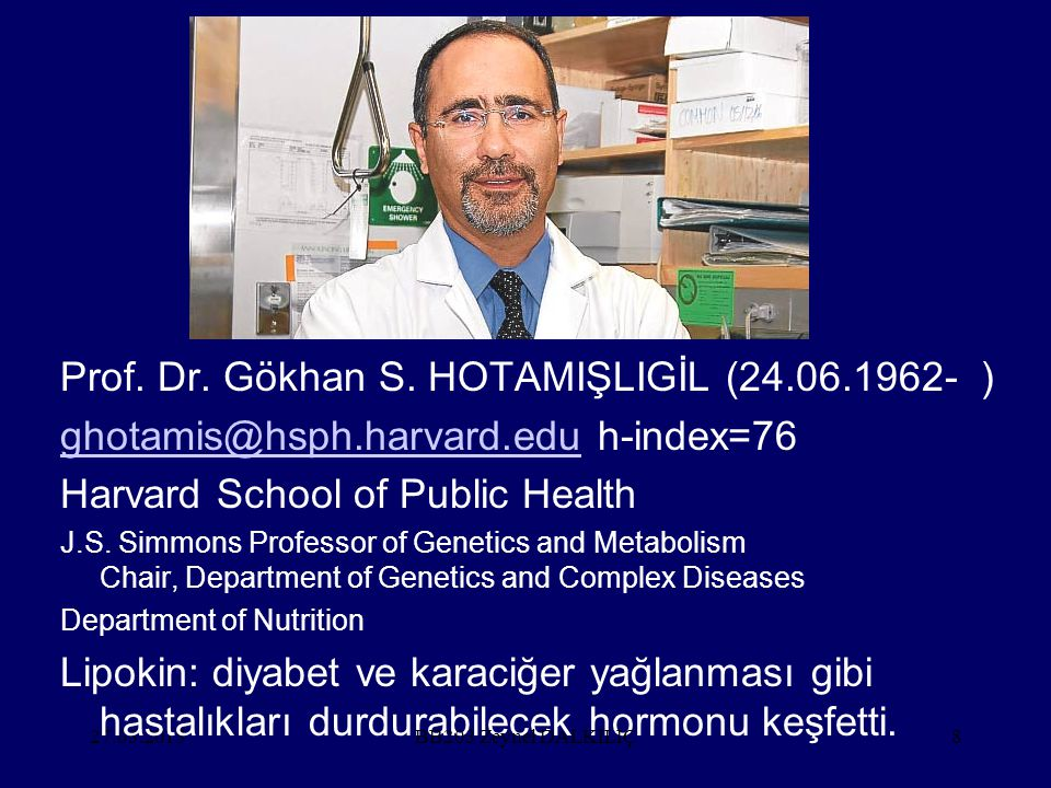 27.03.20158 Prof. Dr. Gökhan S. HOTAMIŞLIGİL (24.06.1962- ) ghotamis@hsph.harvard.edughotamis@hsph.harvard.edu h-index=76 Harvard School of Public Hea