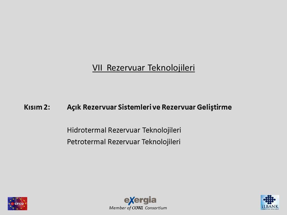 Member of Consortium VII Rezervuar Teknolojileri Kısım 2: Açık Rezervuar Sistemleri ve Rezervuar Geliştirme Hidrotermal Rezervuar Teknolojileri Petrotermal Rezervuar Teknolojileri