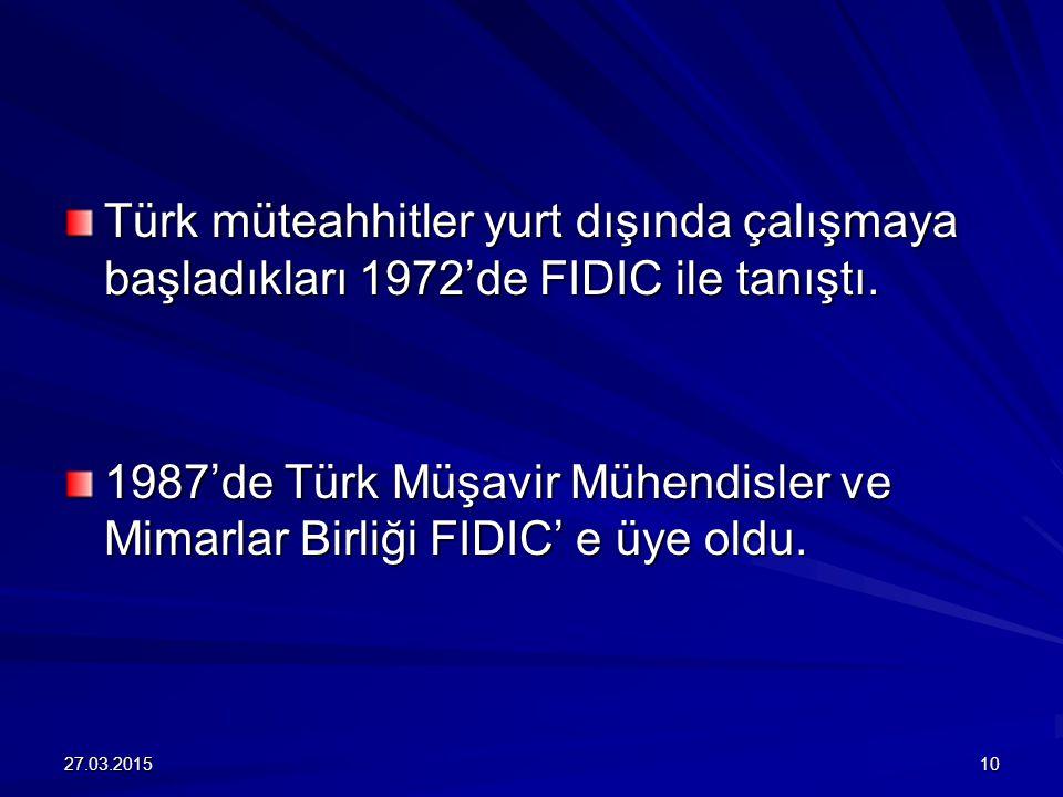 Türk müteahhitler yurt dışında çalışmaya başladıkları 1972'de FIDIC ile tanıştı.