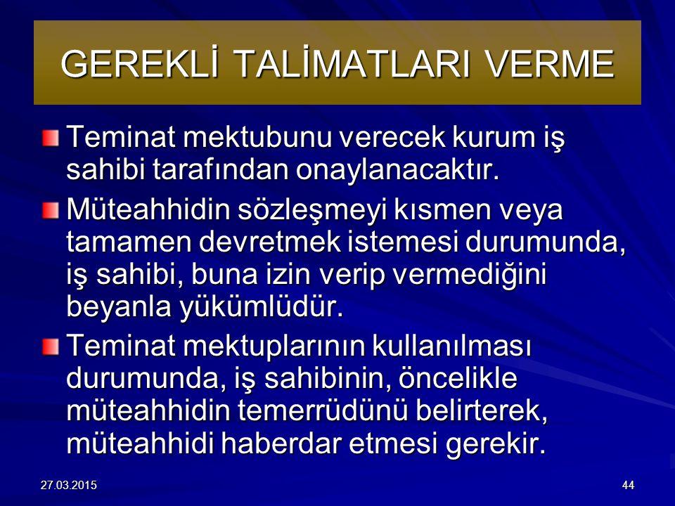 GEREKLİ TALİMATLARI VERME Teminat mektubunu verecek kurum iş sahibi tarafından onaylanacaktır.