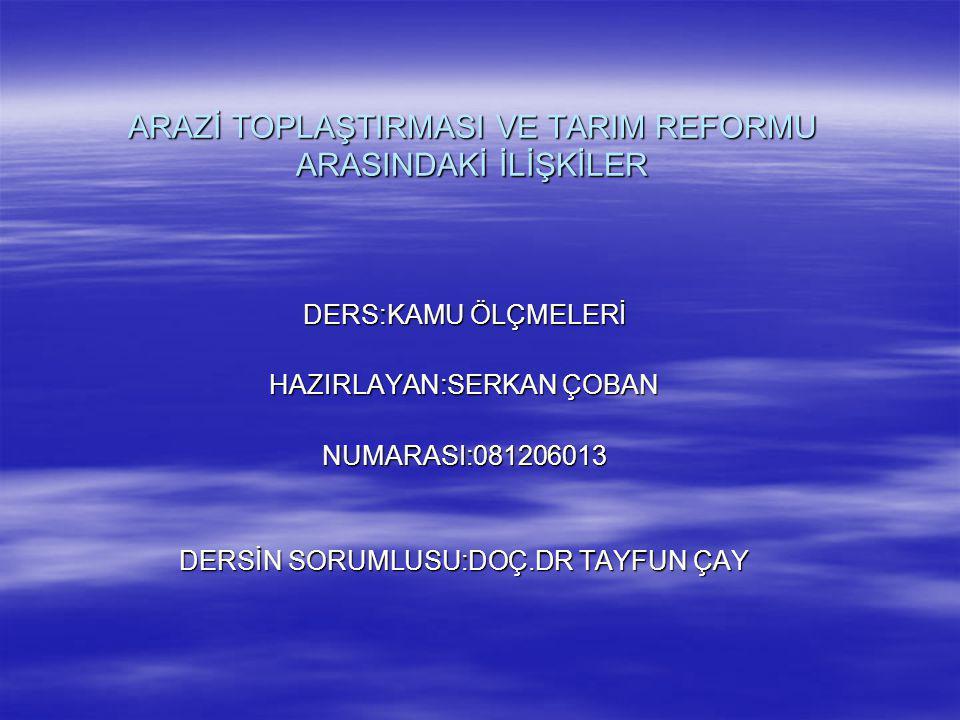 ARAZİ TOPLAŞTIRILMASI VE TARIM REFORMU Büyük zaferin kazanılmasından önce, Mustafa Kemal Paşa, 1 Mart 1922 tarihinde TBMM'yi açış konuşmasında köylü ve tarım sorunlarına eğilmiştir.