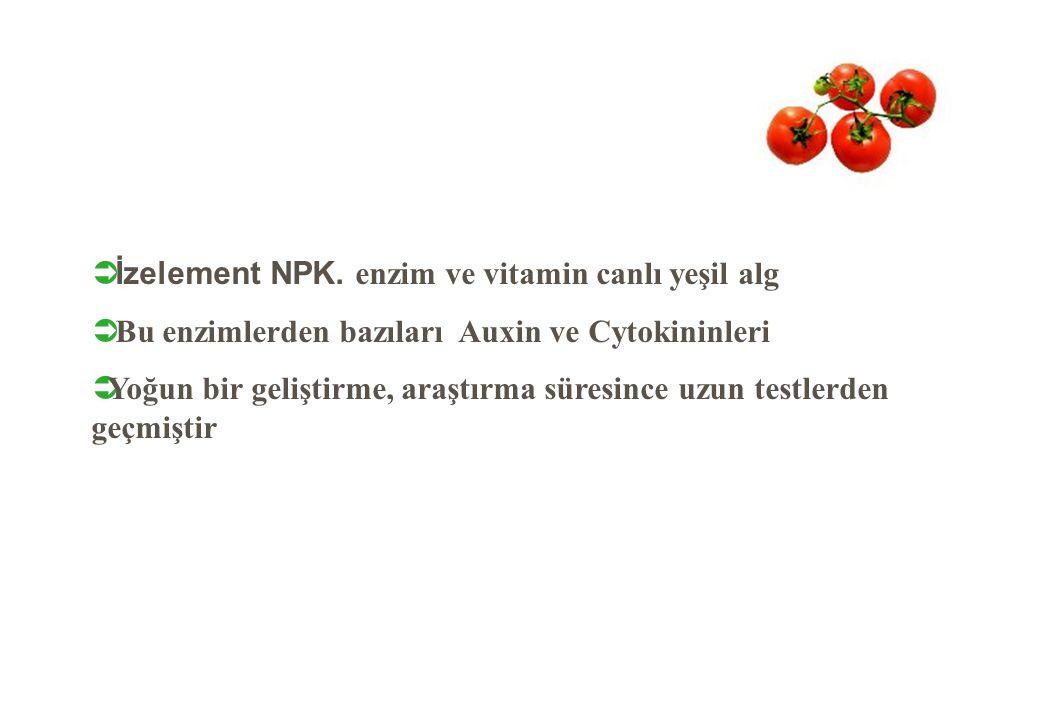  İzelement NPK. enzim ve vitamin canlı yeşil alg  Bu enzimlerden bazıları Auxin ve Cytokininleri  Yoğun bir geliştirme, araştırma süresince uzun te