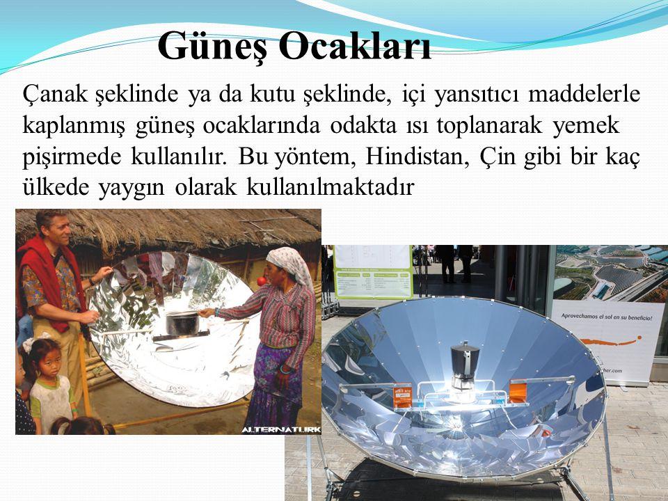 Güneş Ocakları Çanak şeklinde ya da kutu şeklinde, içi yansıtıcı maddelerle kaplanmış güneş ocaklarında odakta ısı toplanarak yemek pişirmede kullanıl