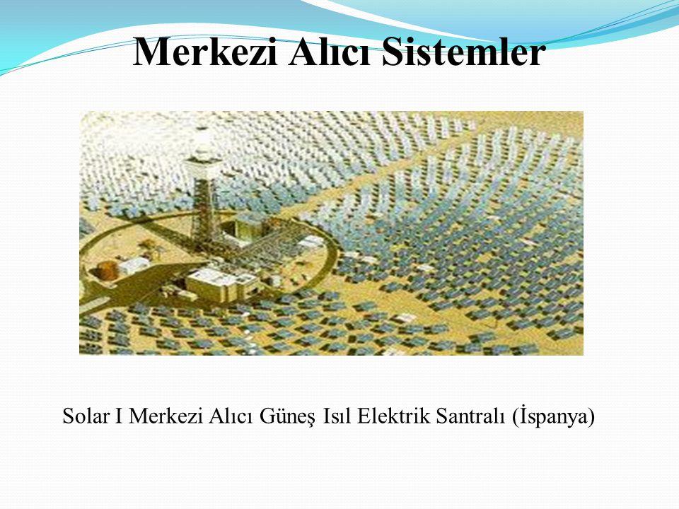 Solar I Merkezi Alıcı Güneş Isıl Elektrik Santralı (İspanya) Merkezi Alıcı Sistemler