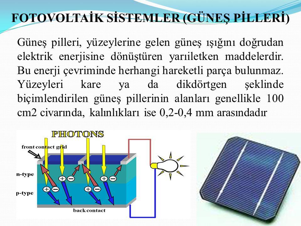 FOTOVOLTAİK SİSTEMLER (GÜNEŞ PİLLERİ) Güneş pilleri, yüzeylerine gelen güneş ışığını doğrudan elektrik enerjisine dönüştüren yarıiletken maddelerdir.