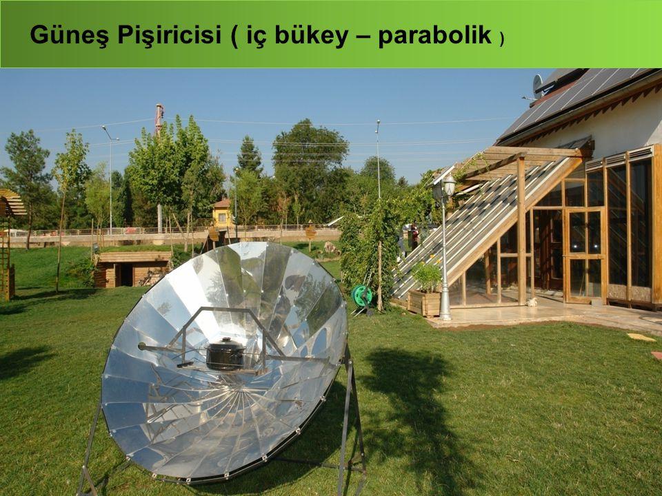 Güneş Pişiricisi ( iç bükey – parabolik )