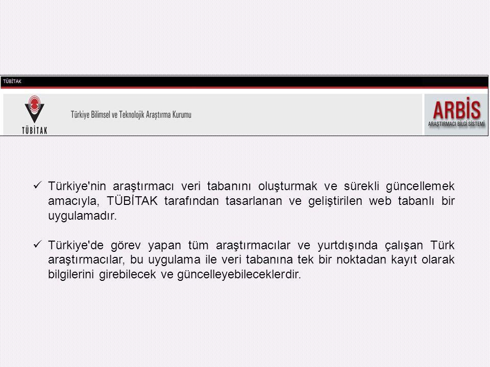 Türkiye'nin araştırmacı veri tabanını oluşturmak ve sürekli güncellemek amacıyla, TÜBİTAK tarafından tasarlanan ve geliştirilen web tabanlı bir uygula