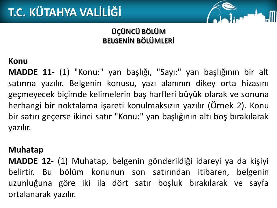 T.C. KÜTAHYA VALİLİĞİ ÜÇÜNCÜ BÖLÜM BELGENİN BÖLÜMLERİ Konu MADDE 11- (1)