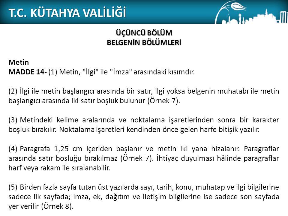 T.C. KÜTAHYA VALİLİĞİ ÜÇÜNCÜ BÖLÜM BELGENİN BÖLÜMLERİ Metin MADDE 14- (1) Metin,