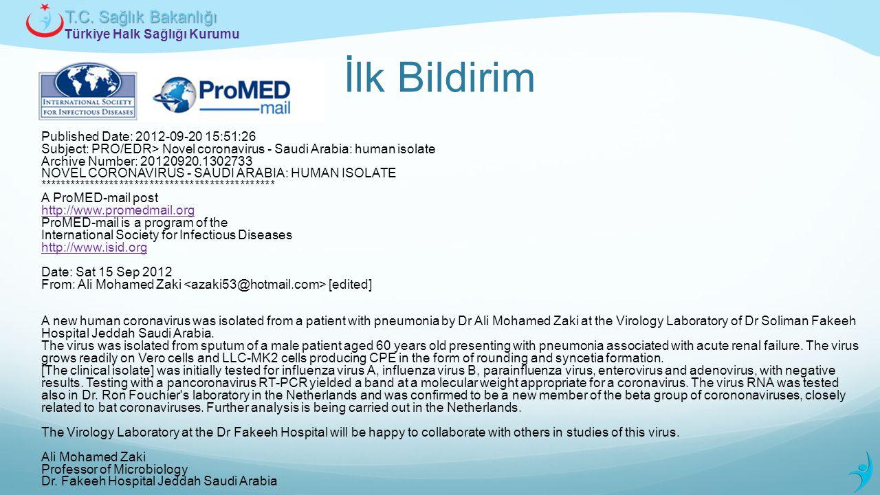 Türkiye Halk Sağlığı Kurumu T.C. Sağlık Bakanlığı İlk Bildirim Published Date: 2012-09-20 15:51:26 Subject: PRO/EDR> Novel coronavirus - Saudi Arabia: