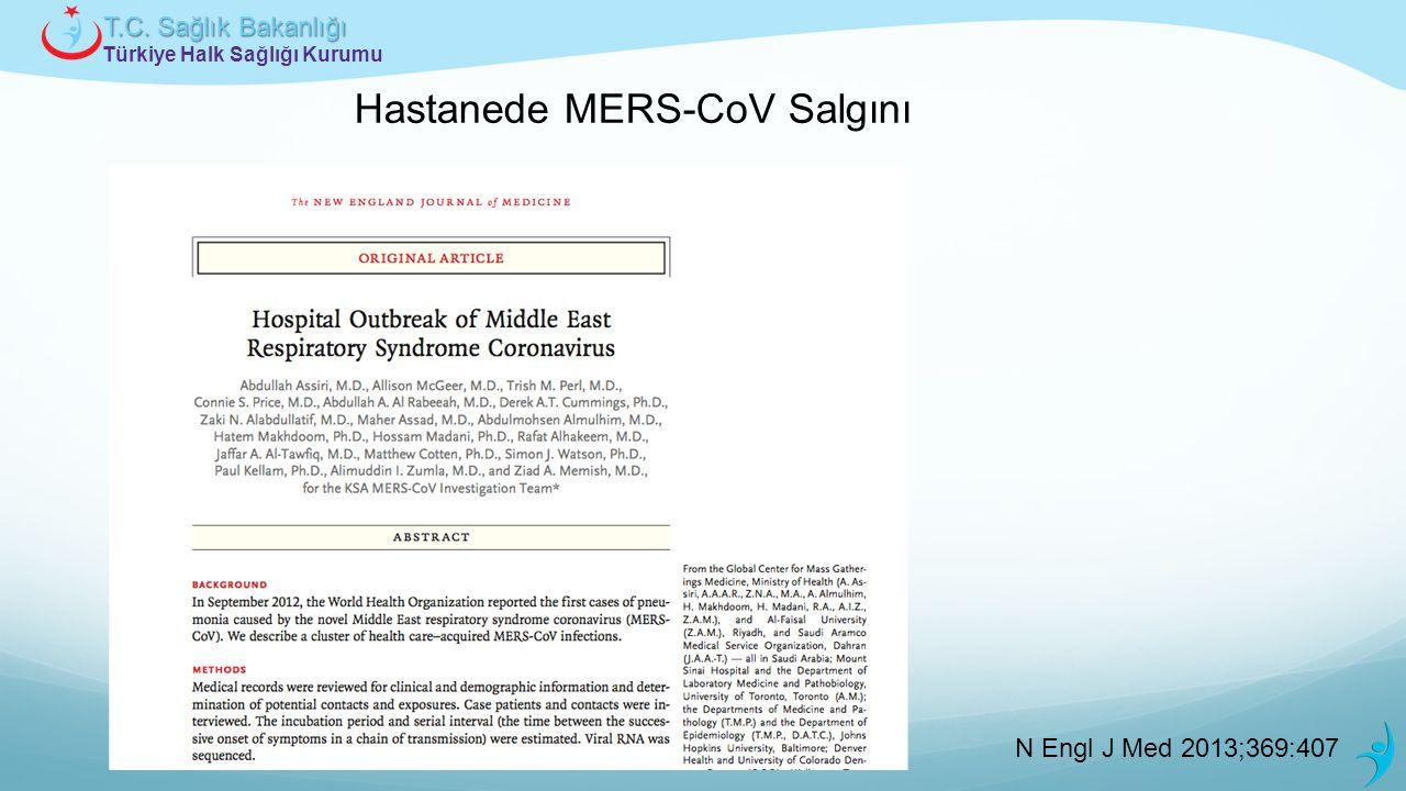 Türkiye Halk Sağlığı Kurumu T.C. Sağlık Bakanlığı Hastanede MERS-CoV Salgını N Engl J Med 2013;369:407