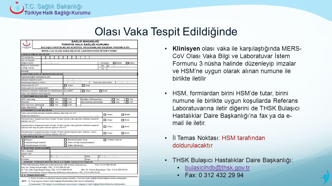 Türkiye Halk Sağlığı Kurumu T.C. Sağlık Bakanlığı Olası Vaka Tespit Edildiğinde Klinisyen olası vaka ile karşılaştığında MERS- CoV Olası Vaka Bilgi ve