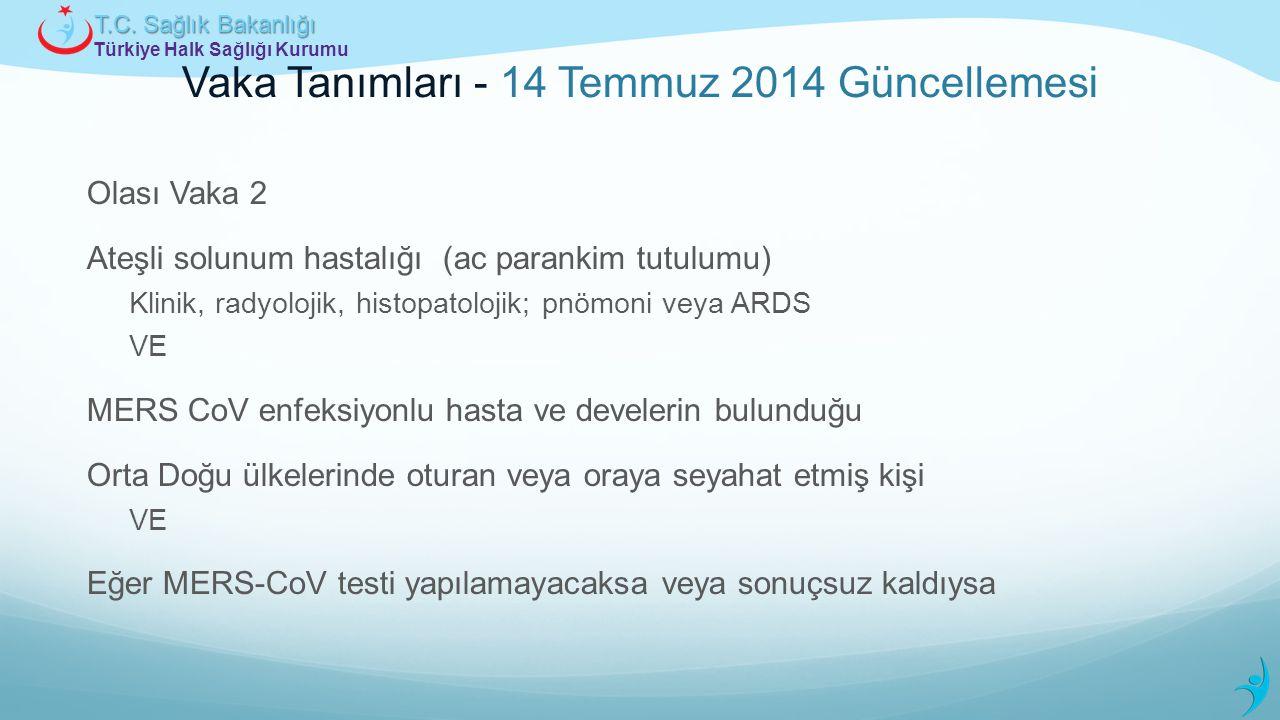 Türkiye Halk Sağlığı Kurumu T.C. Sağlık Bakanlığı Vaka Tanımları - 14 Temmuz 2014 Güncellemesi Olası Vaka 2 Ateşli solunum hastalığı (ac parankim tutu