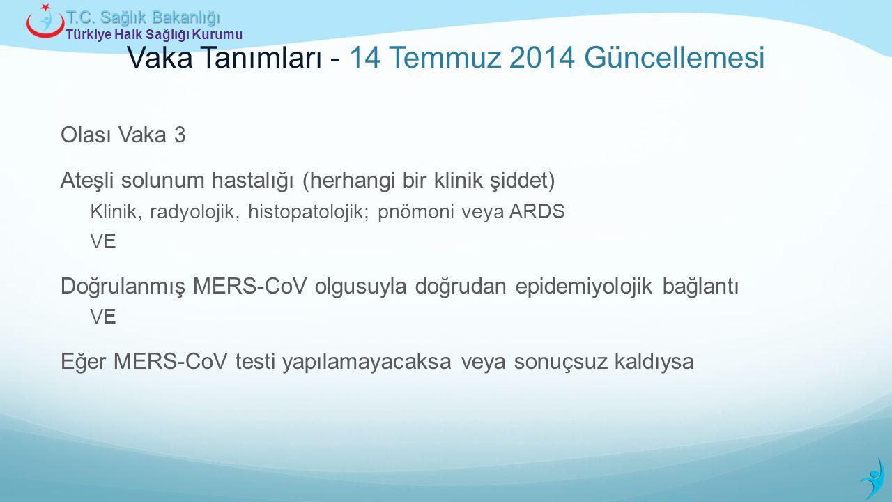Türkiye Halk Sağlığı Kurumu T.C. Sağlık Bakanlığı Vaka Tanımları - 14 Temmuz 2014 Güncellemesi Olası Vaka 3 Ateşli solunum hastalığı (herhangi bir kli
