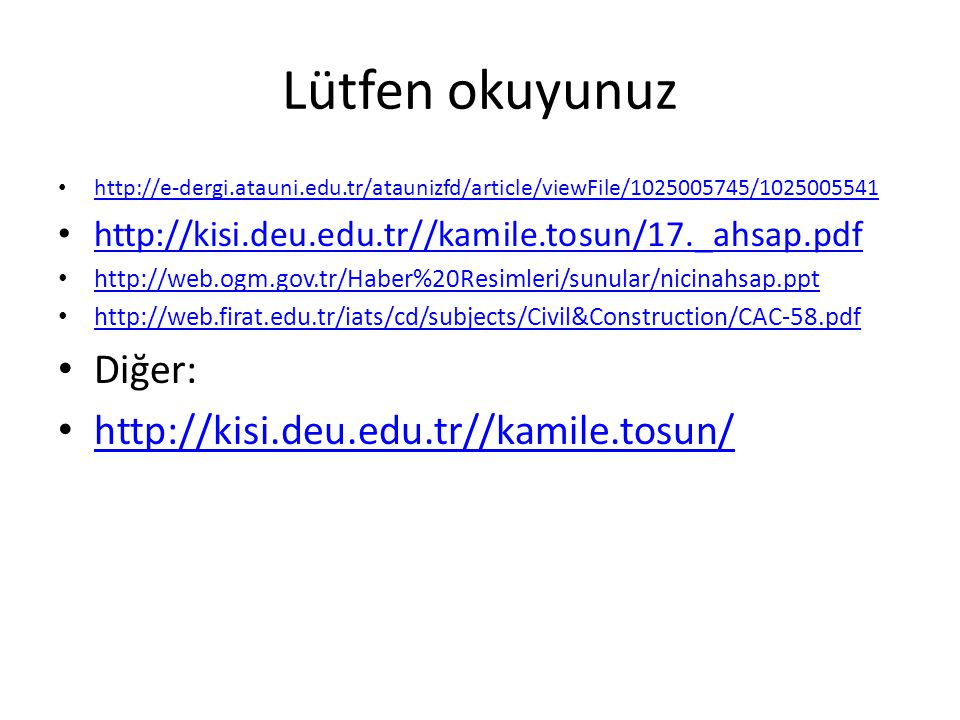 Lütfen okuyunuz http://e-dergi.atauni.edu.tr/ataunizfd/article/viewFile/1025005745/1025005541 http://kisi.deu.edu.tr//kamile.tosun/17._ahsap.pdf http://web.ogm.gov.tr/Haber%20Resimleri/sunular/nicinahsap.ppt http://web.firat.edu.tr/iats/cd/subjects/Civil&Construction/CAC-58.pdf Diğer: http://kisi.deu.edu.tr//kamile.tosun/