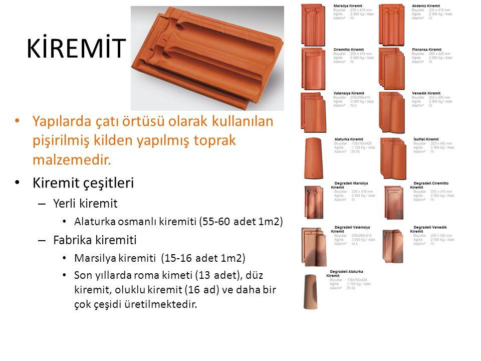 KİREMİT Yapılarda çatı örtüsü olarak kullanılan pişirilmiş kilden yapılmış toprak malzemedir.