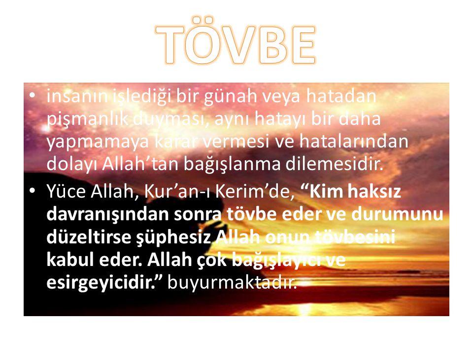 insanın işlediği bir günah veya hatadan pişmanlık duyması, aynı hatayı bir daha yapmamaya karar vermesi ve hatalarından dolayı Allah'tan bağışlanma di