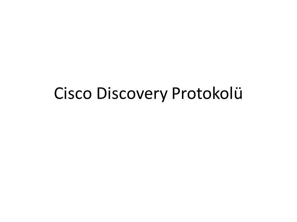 show cdp neighbors komutu ile aşağıdakileri görüntüleyebilir:  Cihazın kimliği  Yerel arayüzü  Durma zamanı  Yeteneği  Platformu  Port kimliği  VTP (VLAN Trunk Protocol - VLAN Ana Protokolü) alan ismi yönetimi