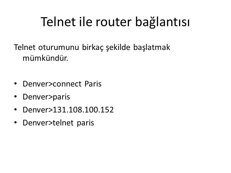 Telnet ile router bağlantısı Telnet oturumunu birkaç şekilde başlatmak mümkündür.