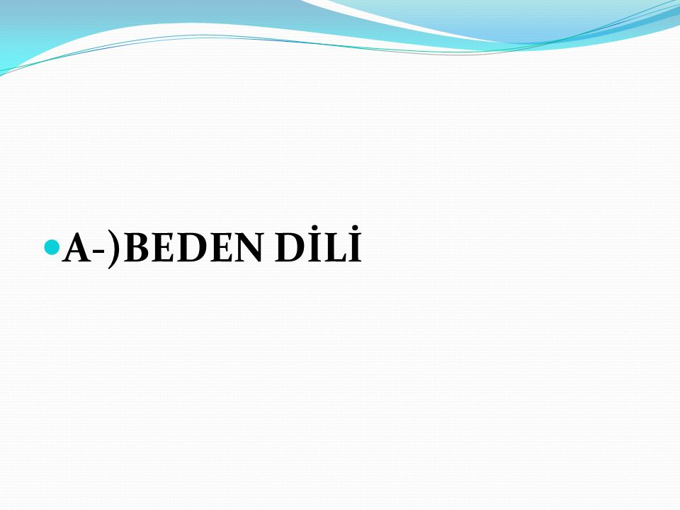A-)BEDEN DİLİ
