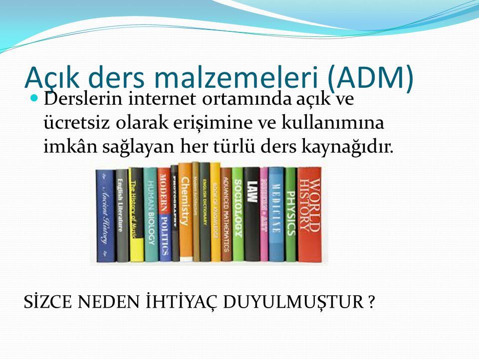 Açık ders malzemeleri (ADM) Derslerin internet ortamında açık ve ücretsiz olarak erişimine ve kullanımına imkân sağlayan her türlü ders kaynağıdır. Sİ