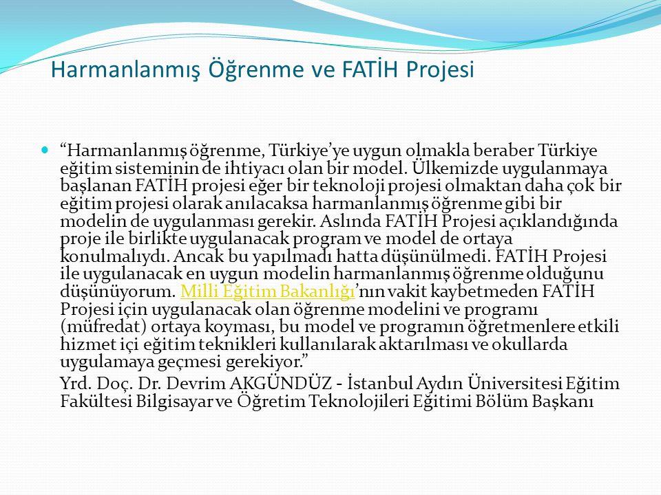"""Harmanlanmış Öğrenme ve FATİH Projesi """"Harmanlanmış öğrenme, Türkiye'ye uygun olmakla beraber Türkiye eğitim sisteminin de ihtiyacı olan bir model. Ül"""