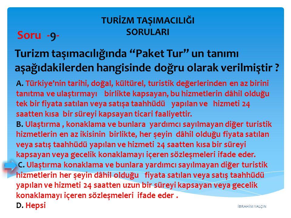 İBRAHİM YALÇIN A. Türkiye'nin tarihi, doğal, kültürel, turistik değerlerinden en az birini tanıtma ve ulaştırmayı birlikte kapsayan, bu hizmetlerin dâ