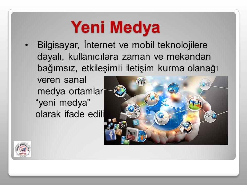 Yeni Medya Bilgisayar, İnternet ve mobil teknolojilere dayalı, kullanıcılara zaman ve mekandan bağımsız, etkileşimli iletişim kurma olanağı veren sanal medya ortamları yeni medya olarak ifade edilir.