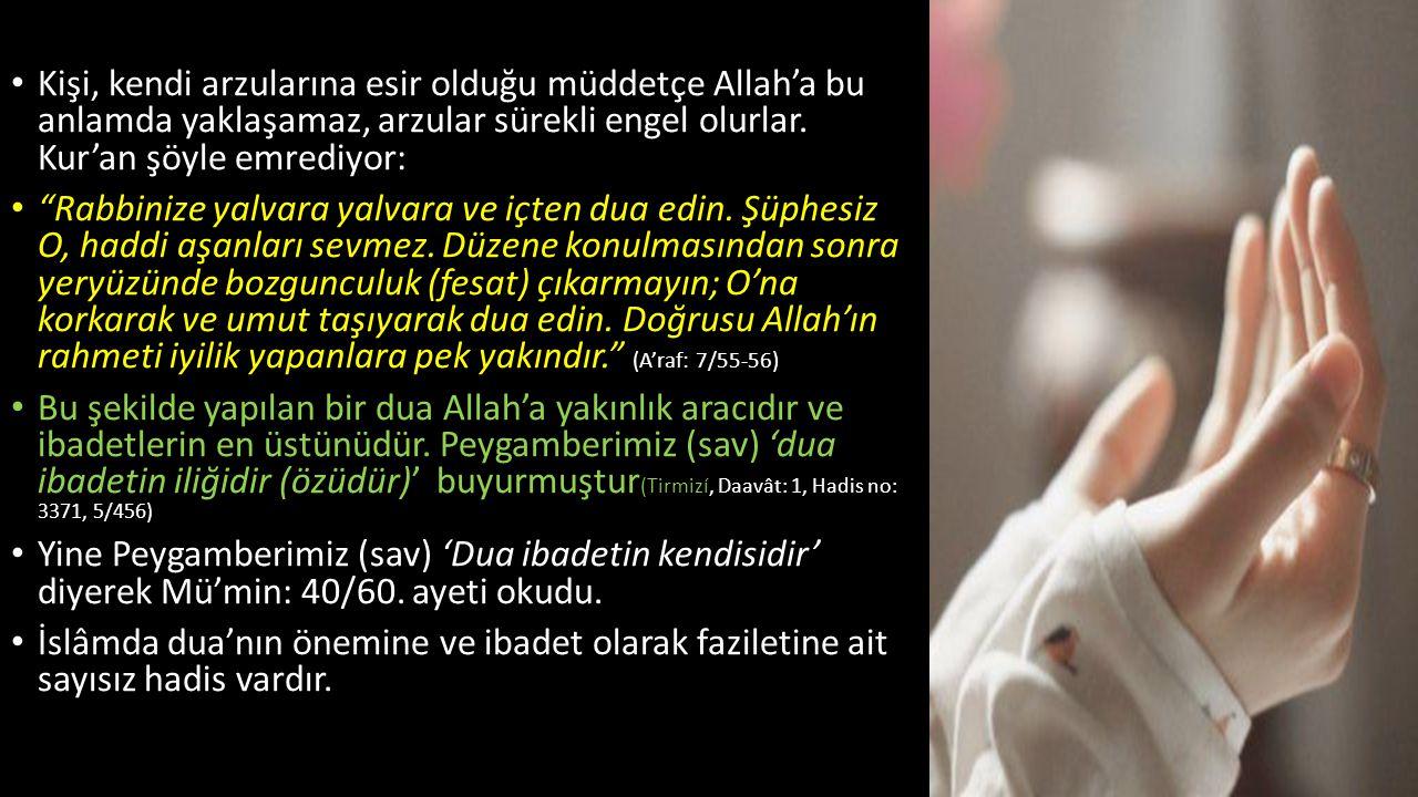 Duanın Mahiyeti: Buna göre 'dua' mü'minler için ibadettir.