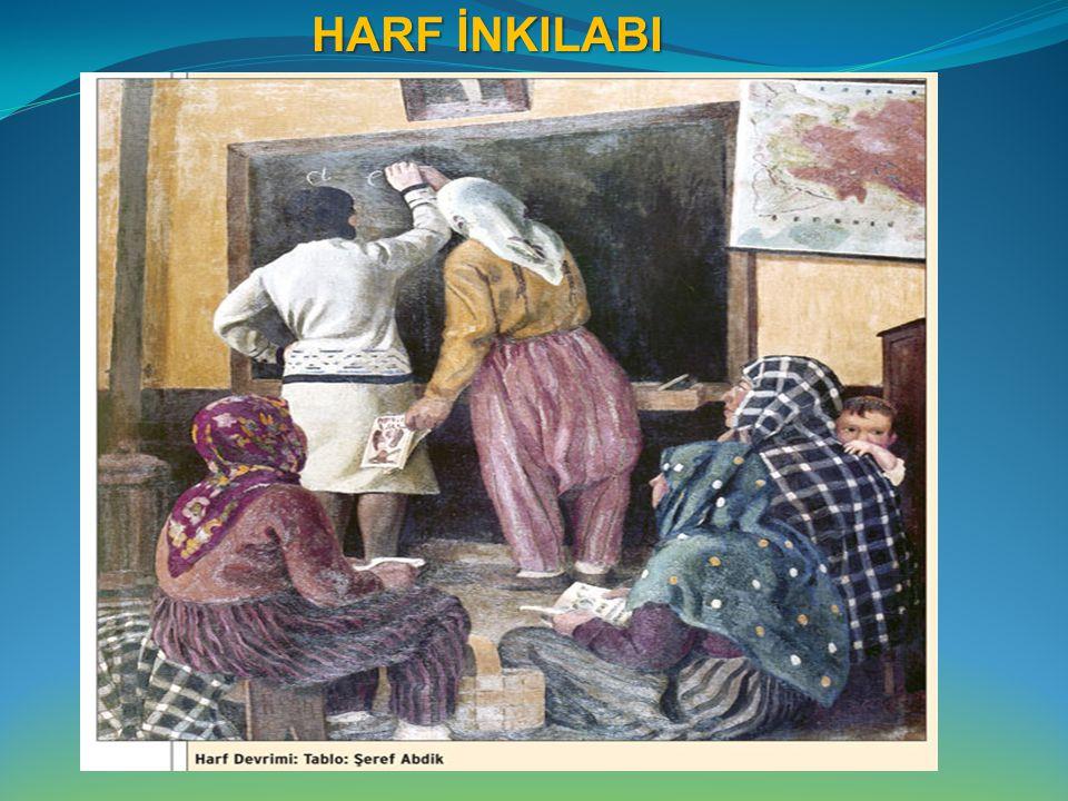LATİN ALFABESİNİN KABULÜ (1 Kasım 1928) Amaçlar:  Okuma- yazmayı kolaylaştırmak.