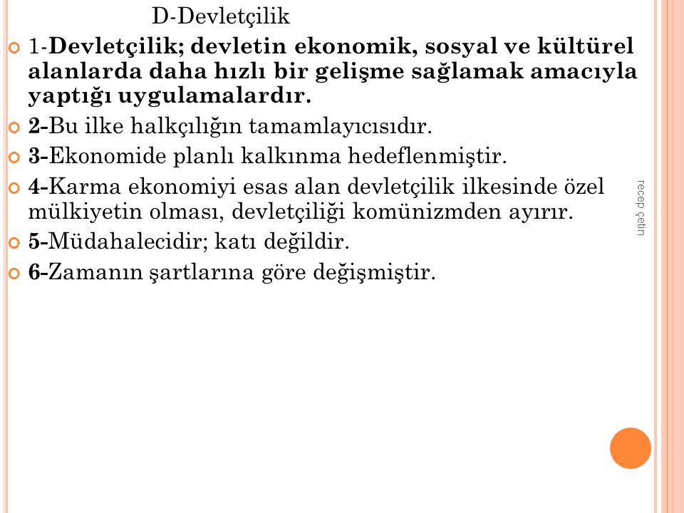 F-Laiklik 1- Din,devlet işlerinin ayrılmasını ve vicdan hürriyetini esas alır.