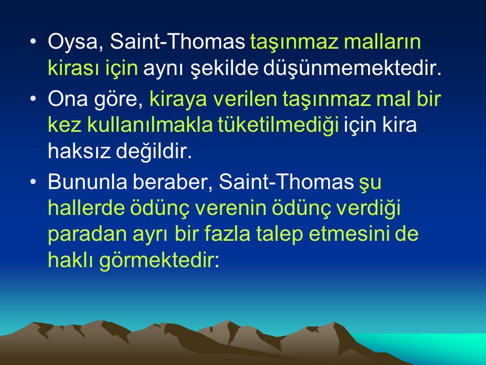 Oysa, Saint-Thomas taşınmaz malların kirası için aynı şekilde düşünmemektedir.