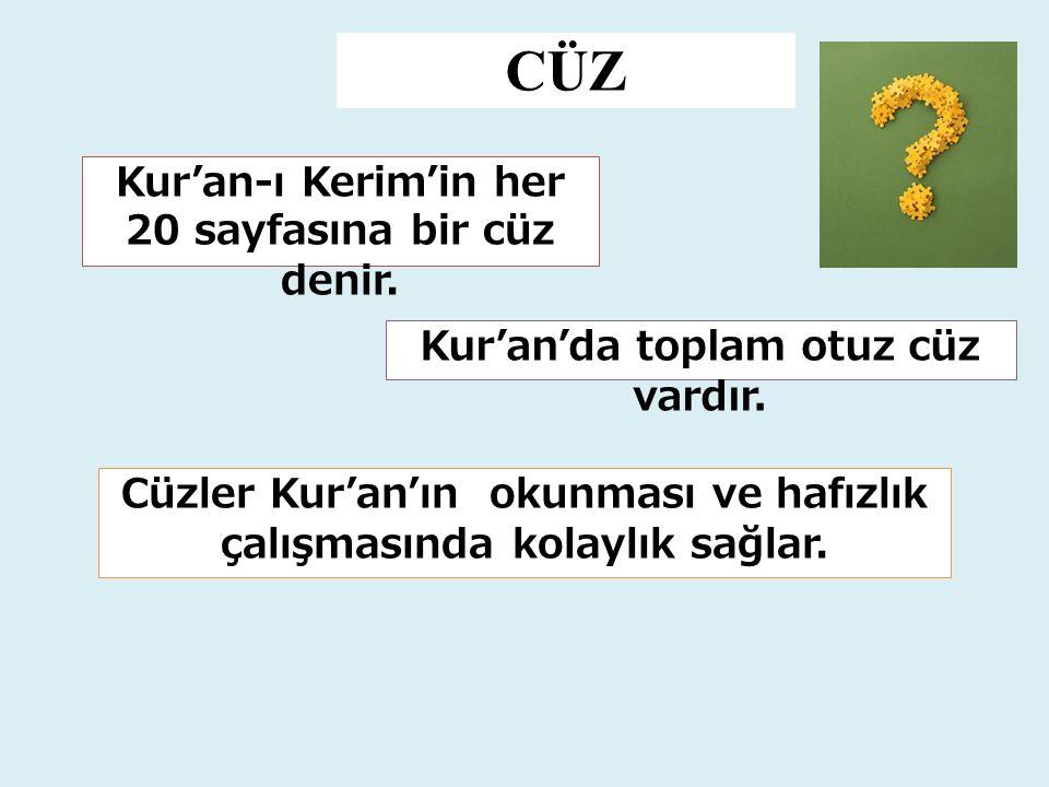 CÜZ Cüzler Kur'an'ın okunması ve hafızlık çalışmasında kolaylık sağlar. Kur'an-ı Kerim'in her 20 sayfasına bir cüz denir. Kur'an'da toplam otuz cüz va