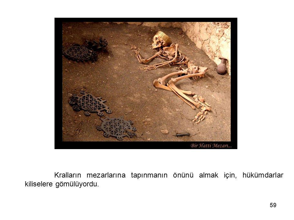 59 Kralların mezarlarına tapınmanın önünü almak için, hükümdarlar kiliselere gömülüyordu.