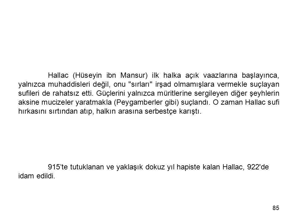 85 Hallac (Hüseyin ibn Mansur) ilk halka açık vaazlarına başlayınca, yalnızca muhaddisleri değil, onu