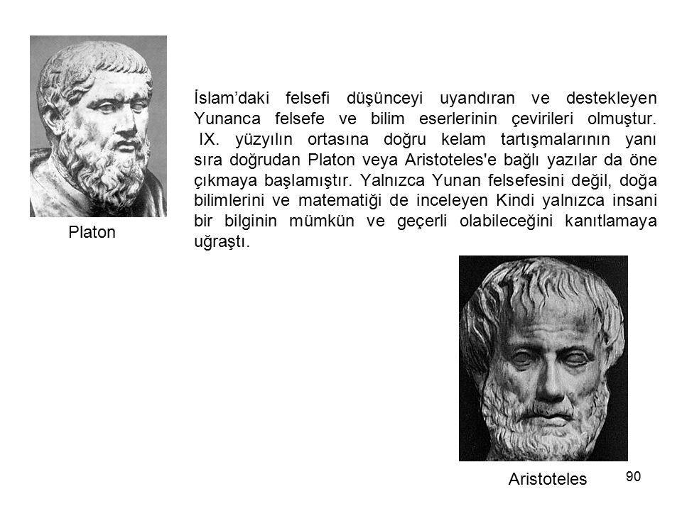 90 İslam'daki felsefi düşünceyi uyandıran ve destekleyen Yunanca felsefe ve bilim eserlerinin çevirileri olmuştur. IX. yüzyılın ortasına doğru kelam t