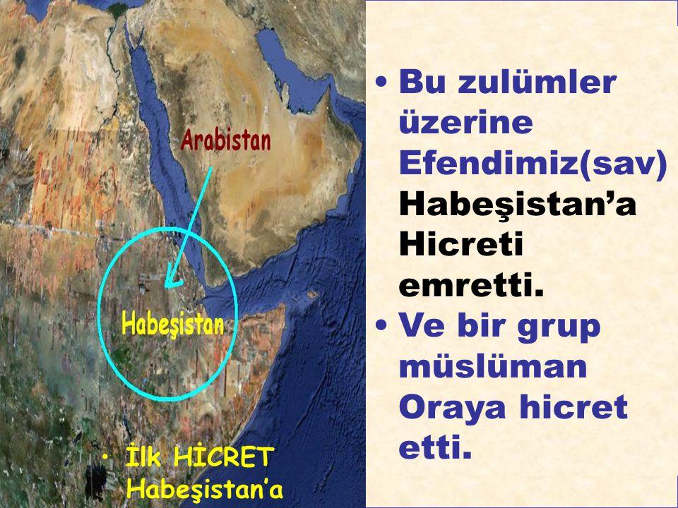 Bu zulümler üzerine Efendimiz(sav) Habeşistan'a Hicreti emretti. Ve bir grup müslüman Oraya hicret etti. İlk HİCRET Habeşistan'a