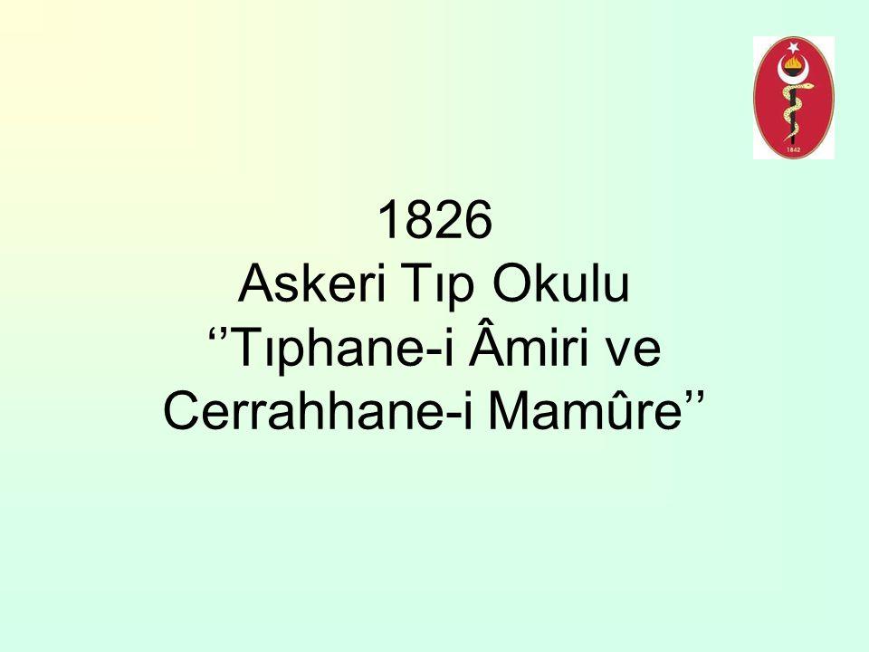 1826 Askeri Tıp Okulu ''Tıphane-i Âmiri ve Cerrahhane-i Mamûre''