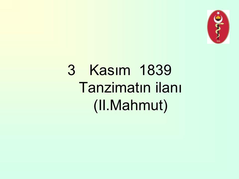 3Kasım 1839 Tanzimatın ilanı (II.Mahmut)