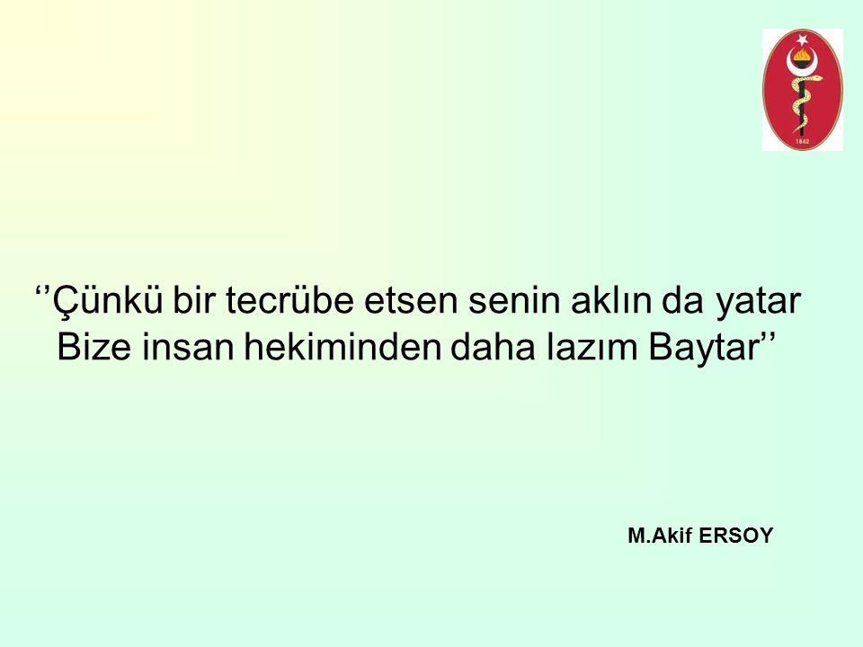 ''Çünkü bir tecrübe etsen senin aklın da yatar Bize insan hekiminden daha lazım Baytar'' M.Akif ERSOY