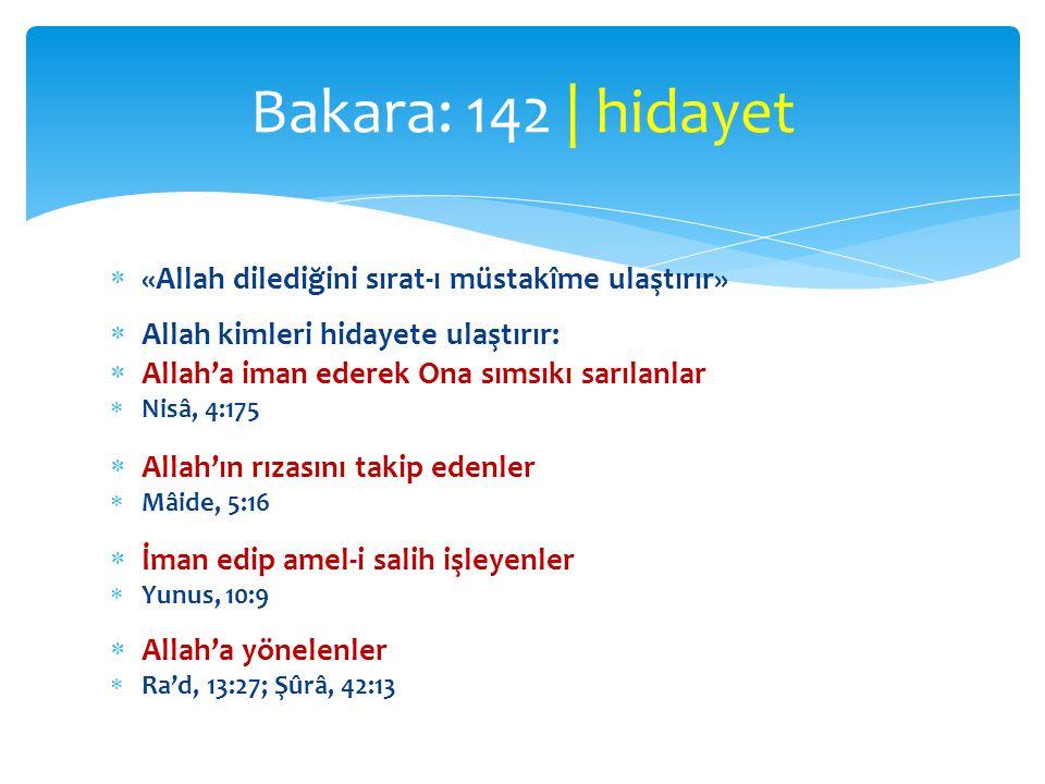  «Allah dilediğini sırat-ı müstakîme ulaştırır»  Allah kimleri hidayete ulaştırır:  Allah'a iman ederek Ona sımsıkı sarılanlar  Nisâ, 4:175  Alla