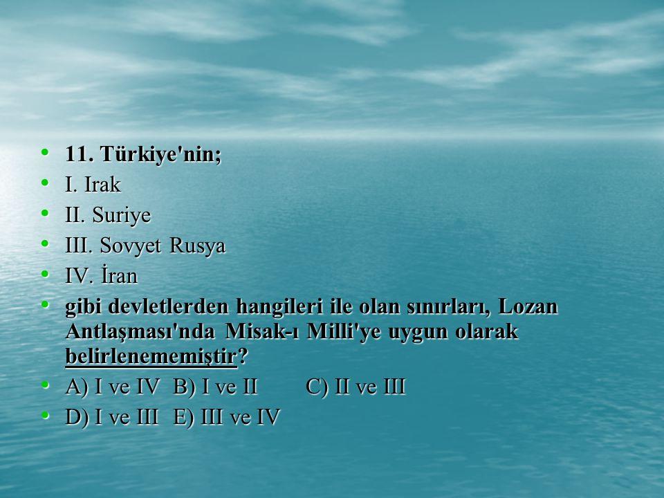 11.Türkiye nin; 11. Türkiye nin; I. Irak I. Irak II.