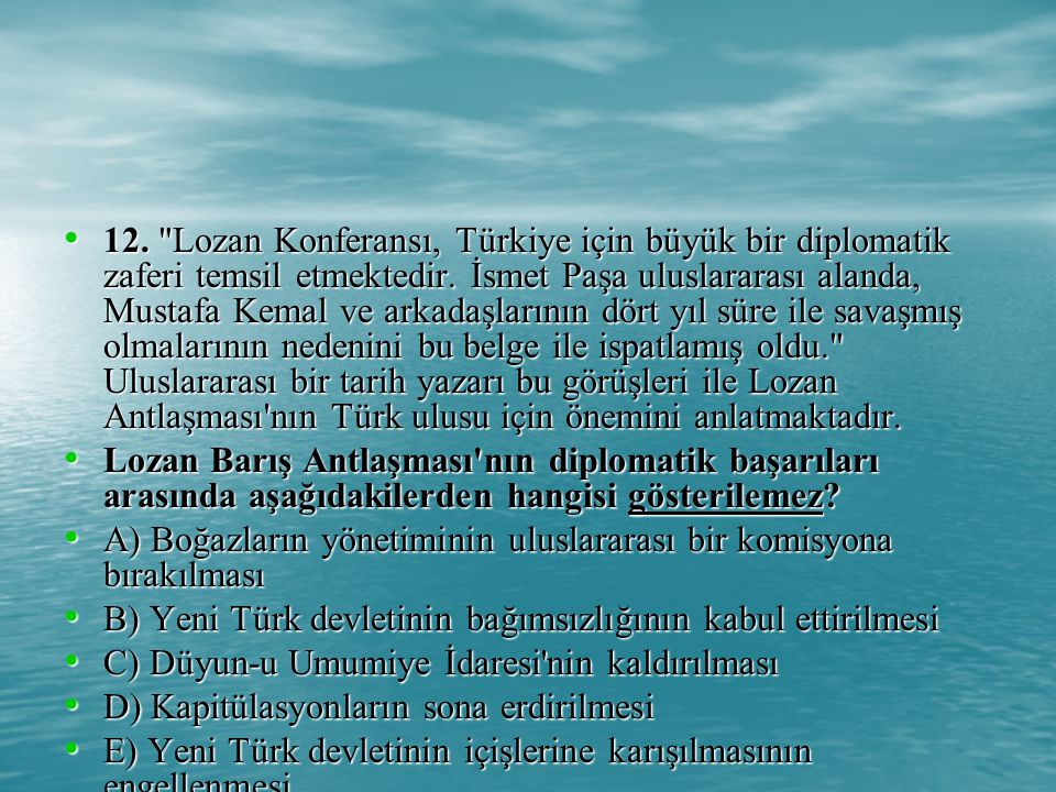 12. Lozan Konferansı, Türkiye için büyük bir diplomatik zaferi temsil etmektedir.