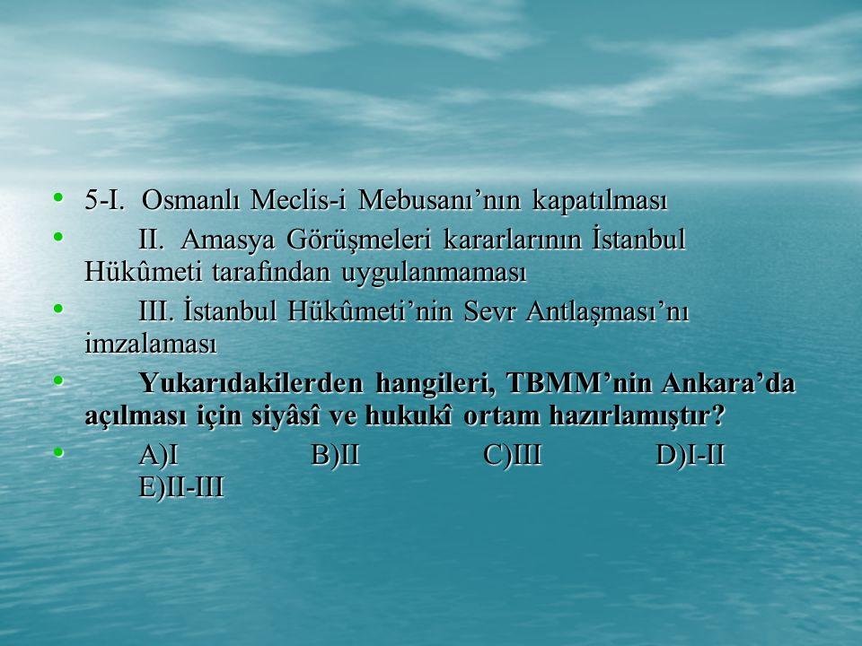 5-I.Osmanlı Meclis-i Mebusanı'nın kapatılması 5-I.