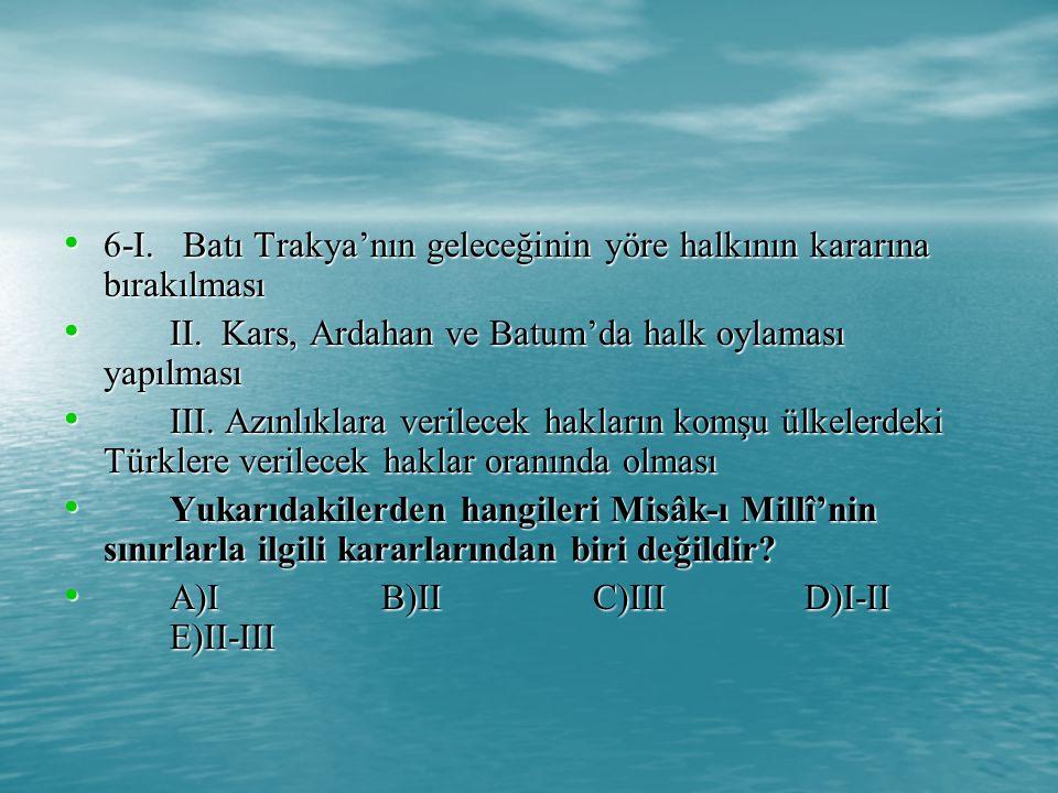 6-I.Batı Trakya'nın geleceğinin yöre halkının kararına bırakılması 6-I.