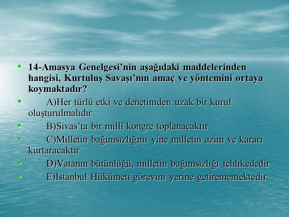 14-Amasya Genelgesi'nin aşağıdaki maddelerinden hangisi, Kurtuluş Savaşı'nın amaç ve yöntemini ortaya koymaktadır.