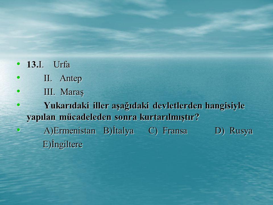 13.I.Urfa 13.I. Urfa II. Antep II. Antep III. Maraş III.