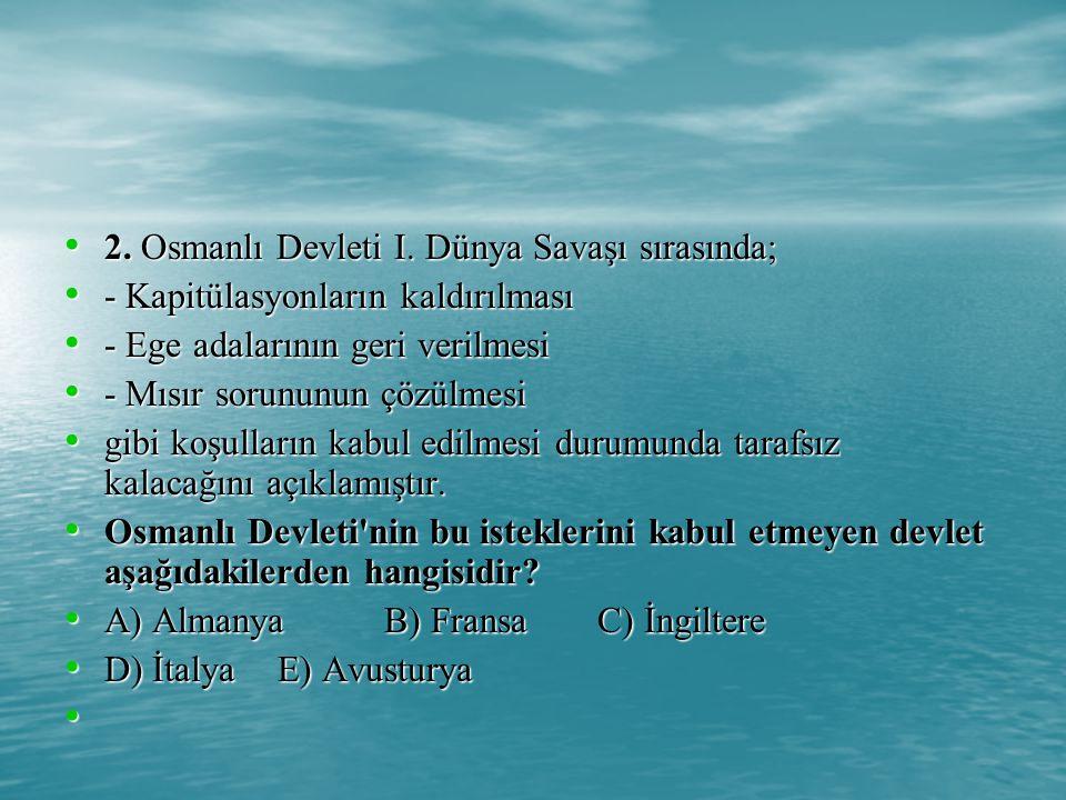 2.Osmanlı Devleti I. Dünya Savaşı sırasında; 2. Osmanlı Devleti I.