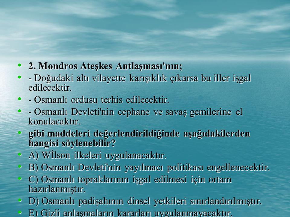 2.Mondros Ateşkes Antlaşması nın; 2.